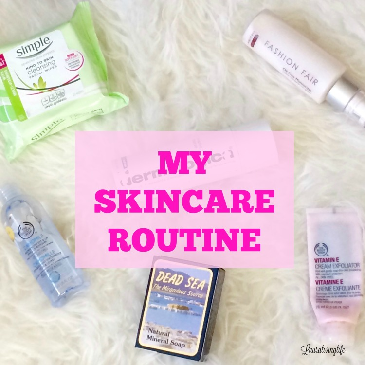 my skincare routine- lauralivinglife