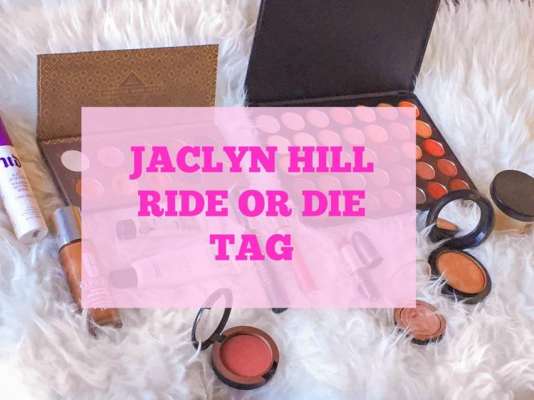 jaclyn hill ride or die tag