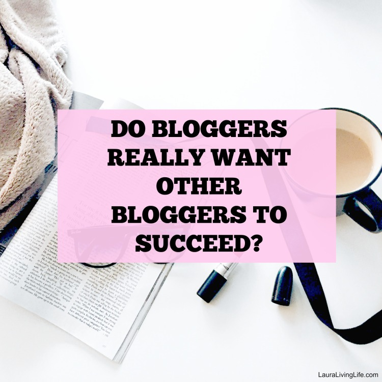 do bloggers really want other bloggers to succeed?